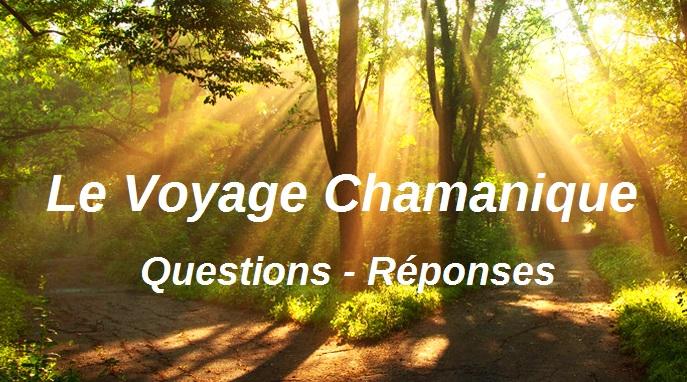 Le Voyage Chamanique #3 : Questions/Réponses